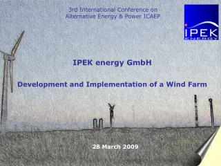IPEK energy GmbH Development and Implementation of a Wind Farm