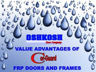 VALUE ADVANTAGES OF FRP DOORS AND FRAMES