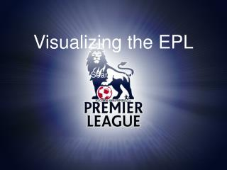 Visualizing the EPL