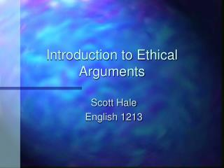 Introduction to Ethical Arguments