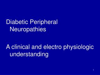 Diabetic Peripheral Neuropathies  A clinical and electro physiologic understanding