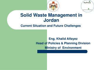 Solid Waste Management in Jordan Current Situation and Future Challenges