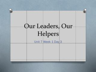 Our Leaders, Our Helpers