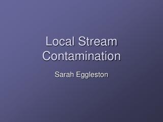 Local Stream Contamination