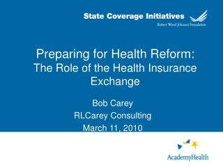 Preparing for Health Reform: The Role of the Health Insurance Exchange