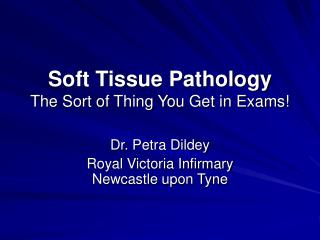 Soft Tissue Pathology The Sort of Thing You Get in Exams!