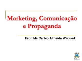 Marketing, Comunicação e Propaganda