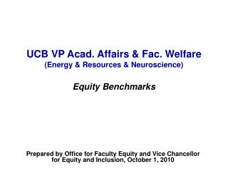 UCB VP Acad. Affairs & Fac. Welfare (Energy & Resources & Neuroscience) Equity Benchmarks