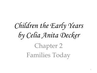 Children the Early Years  by Celia Anita Decker