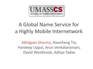 A Global Name Service for  a Highly Mobile Internetwork