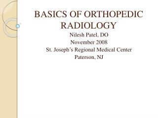 BASICS OF ORTHOPEDIC RADIOLOGY