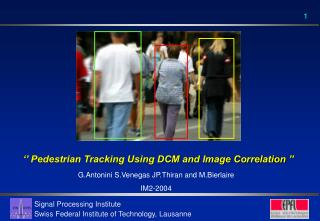'' Pedestrian Tracking Using DCM and Image Correlation ''