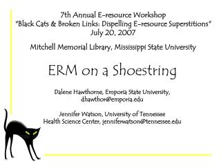 ERM on a Shoestring Dalene Hawthorne, Emporia State University,  dhawthor@emporia