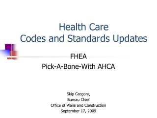Health Care  Codes and Standards Updates
