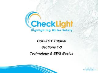 CCB-TOX Tutorial  Sections 1-3 Technology & EWS Basics
