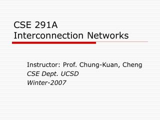 CSE 291A  Interconnection Networks