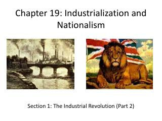 Chapter 19: Industrialization and Nationalism