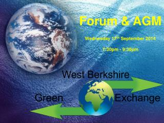 Forum & AGM Wednesday 17 th  September 2014 7:30pm - 9:30pm