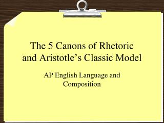 The 5 Canons of Rhetoric and Aristotle's Classic Model