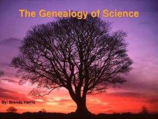 The Genealogy of Science