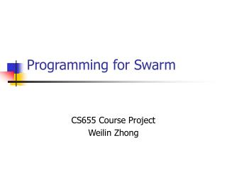 Programming for Swarm