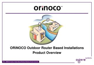 ORiNOCO Outdoor Router Based Installations Product Overview