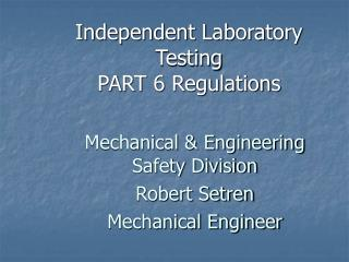 Independent Laboratory Testing PART 6 Regulations