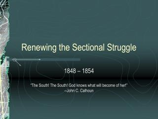 Renewing the Sectional Struggle