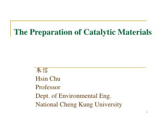 The Preparation of Catalytic Materials