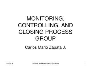 MONITORING, CONTROLLING, AND CLOSING PROCESS GROUP