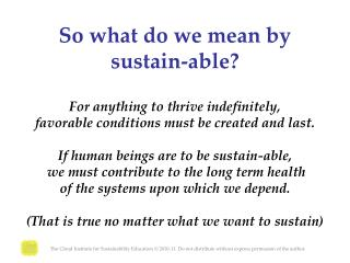So what do we mean by sustain-able?
