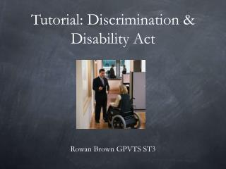 Tutorial: Discrimination & Disability Act