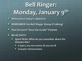 Bell Ringer:  Monday, January 9 th