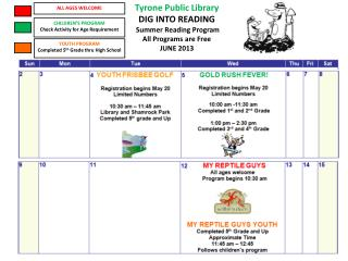 Tyrone Public Library DIG INTO READING  Summer Reading Program All Programs are Free JUNE 2013