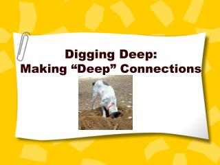 "Digging Deep: Making ""Deep"" Connections"