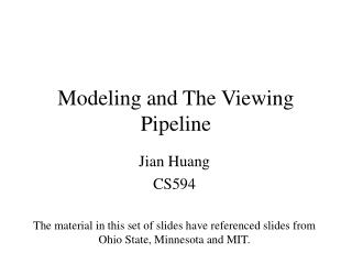 Modeling and The Viewing Pipeline