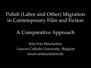 Polish (Labor and Other) Migration in Contemporary Film and Fiction A Comparative Approach