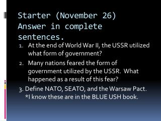 Starter (November 26) Answer in complete sentences.