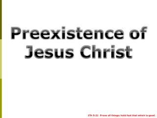Preexistence  of  Jesus Christ