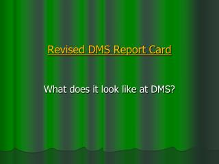 Revised DMS Report Card