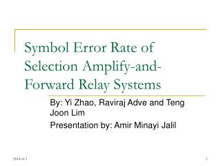 Symbol Error Rate of Selection Amplify-and-Forward Relay Systems