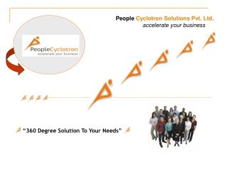 People  Cyclotron Solutions Pvt. Ltd .                  accelerate your business