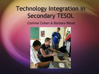 Technology Integration in Secondary TESOL