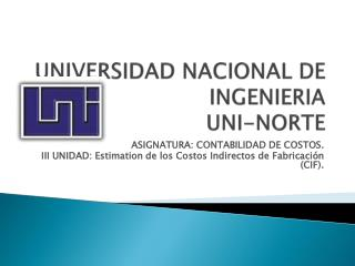 UNIVERSIDAD NACIONAL DE INGENIERIA UNI-NORTE