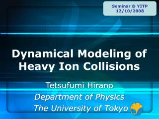 Dynamical Modeling of Heavy Ion Collisions