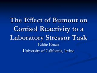 The Effect of Burnout on Cortisol Reactivity to a Laboratory Stressor Task