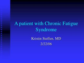 A patient with Chronic Fatigue Syndrome