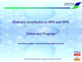 Sirehna's Contribution to WP5 and WP6 - Status and Progress
