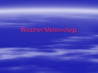 Weather/Meteorology