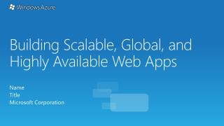 Building Scalable, Global, and Highly  Available  Web Apps